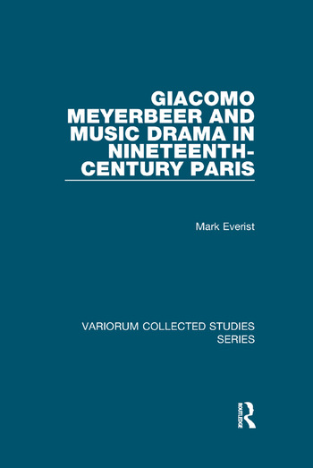 Giacomo Meyerbeer and Music Drama in Nineteenth-Century Paris book cover