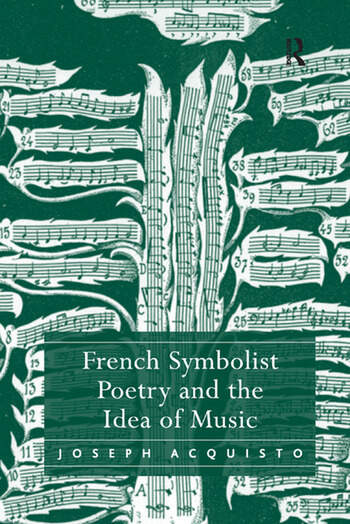 French Symbolist Poetry and the Idea of Music book cover