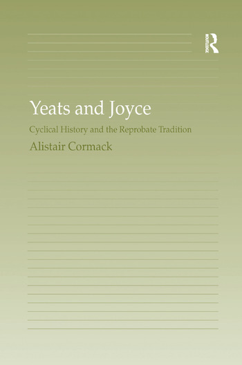 Yeats and Joyce Cyclical History and the Reprobate Tradition book cover