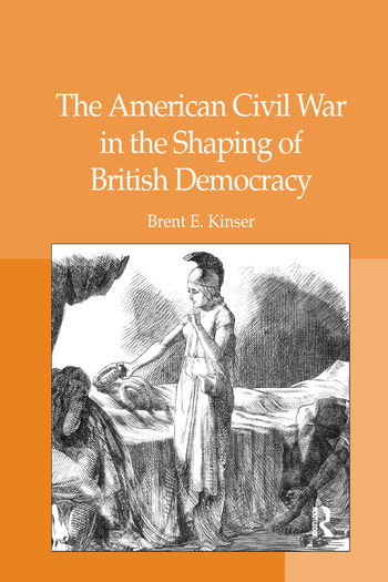 The American Civil War in the Shaping of British Democracy book cover