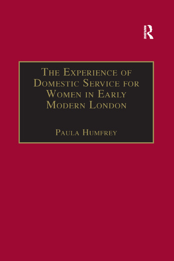 The Experience of Domestic Service for Women in Early Modern London book cover
