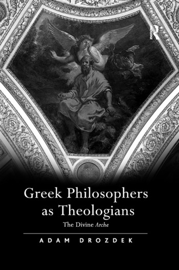 Greek Philosophers as Theologians The Divine Arche book cover