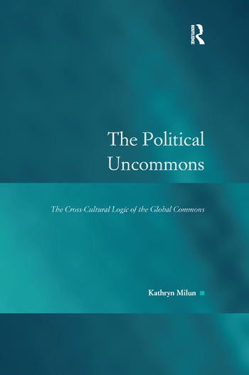 The Political Uncommons The Cross-Cultural Logic of the Global Commons book cover