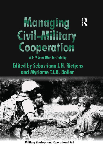 Managing Civil-Military Cooperation A 24/7 Joint Effort for Stability book cover