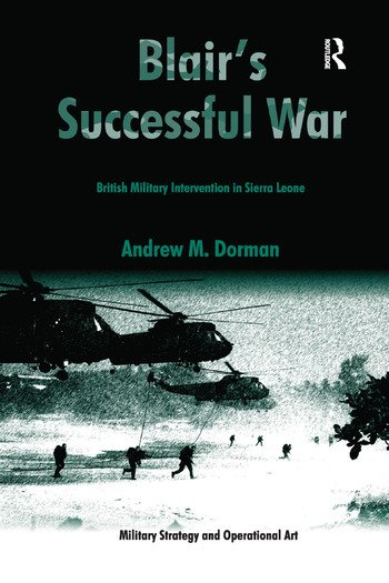 Blair's Successful War British Military Intervention in Sierra Leone book cover