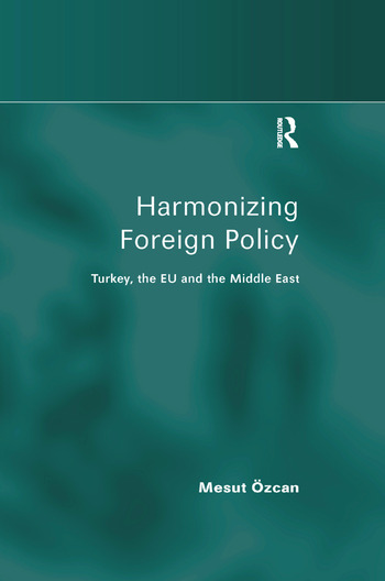 Harmonizing Foreign Policy Turkey, the EU and the Middle East book cover