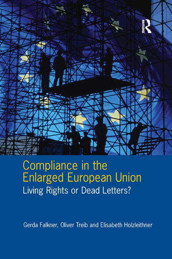 Compliance in the Enlarged European Union Living Rights or Dead Letters? book cover