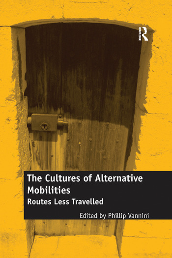 The Cultures of Alternative Mobilities Routes Less Travelled book cover