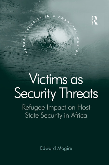 Victims as Security Threats Refugee Impact on Host State Security in Africa book cover