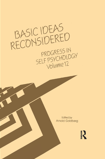 Progress in Self Psychology, V. 12 Basic Ideas Reconsidered book cover