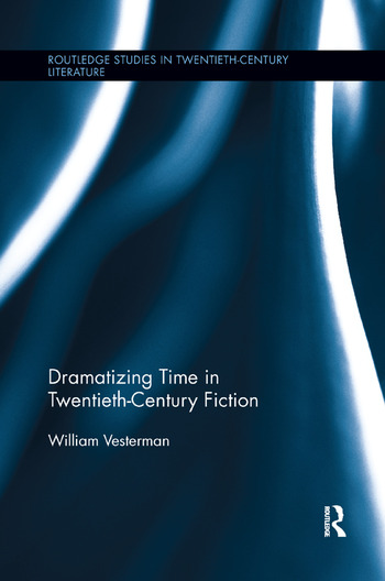 Dramatizing Time in Twentieth-Century Fiction book cover