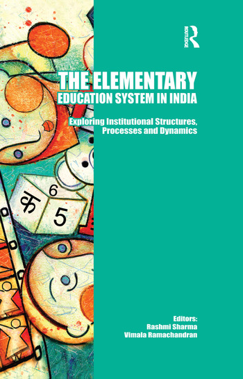 The Elementary Education System in India Exploring Institutional Structures, Processes and Dynamics book cover