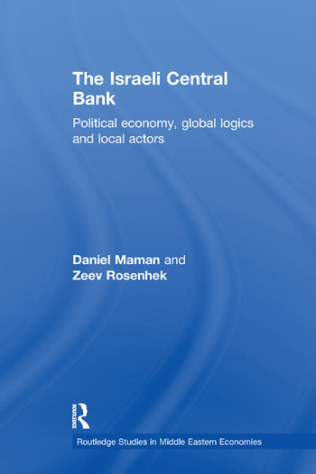 The Israeli Central Bank Political Economy, Global Logics and Local Actors book cover