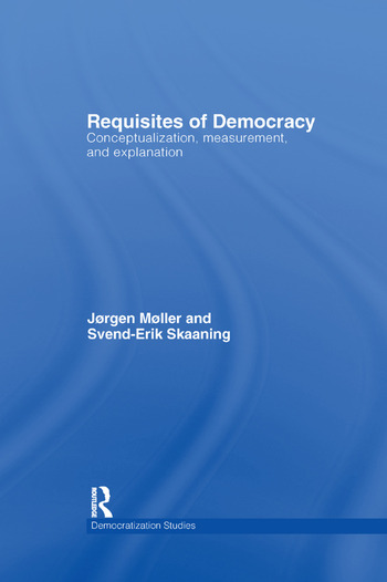 Requisites of Democracy Conceptualization, Measurement, and Explanation book cover