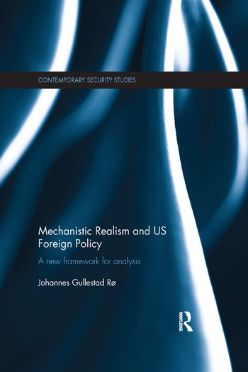 Mechanistic Realism and US Foreign Policy A New Framework for Analysis book cover