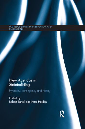 New Agendas in Statebuilding Hybridity, Contingency and History book cover