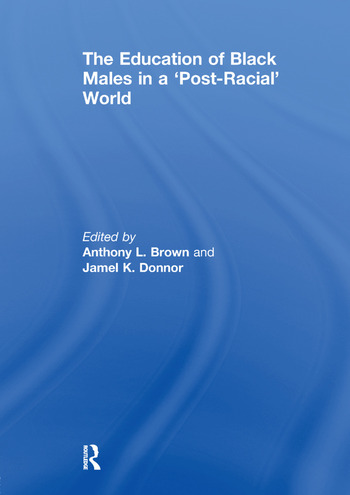 The Education of Black Males in a 'Post-Racial' World book cover