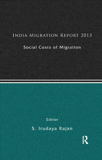India Migration Report 2013 Social Costs of Migration book cover