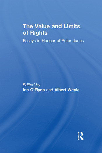 The Value and Limits of Rights Essays in Honour of Peter Jones book cover