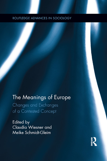The Meanings of Europe Changes and Exchanges of a Contested Concept book cover