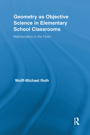 Geometry as Objective Science in Elementary School Classrooms Mathematics in the Flesh book cover