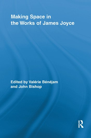 Making Space in the Works of James Joyce book cover