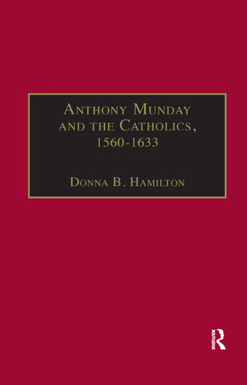 Anthony Munday and the Catholics, 1560–1633 book cover