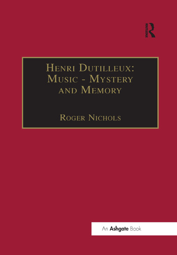 Henri Dutilleux: Music - Mystery and Memory Conversations with Claude Glayman book cover