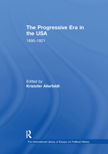 The Progressive Era in the USA: 1890–1921 book cover