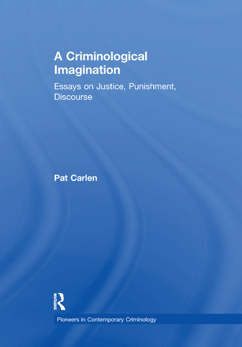 A Criminological Imagination Essays on Justice, Punishment, Discourse book cover