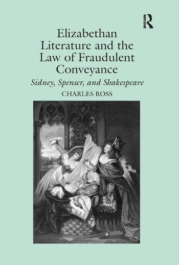 Elizabethan Literature and the Law of Fraudulent Conveyance Sidney, Spenser, and Shakespeare book cover