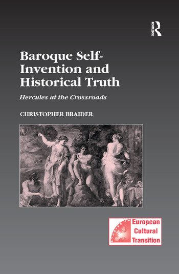 Baroque Self-Invention and Historical Truth Hercules at the Crossroads book cover