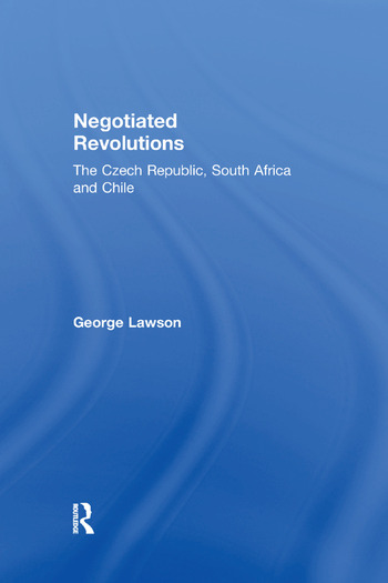 Negotiated Revolutions The Czech Republic, South Africa and Chile book cover
