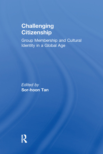 Challenging Citizenship Group Membership and Cultural Identity in a Global Age book cover