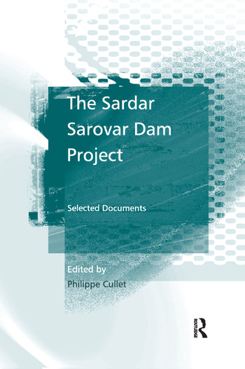 The Sardar Sarovar Dam Project Selected Documents book cover