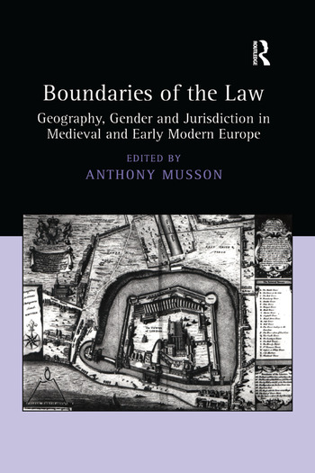 Boundaries of the Law Geography, Gender and Jurisdiction in Medieval and Early Modern Europe book cover