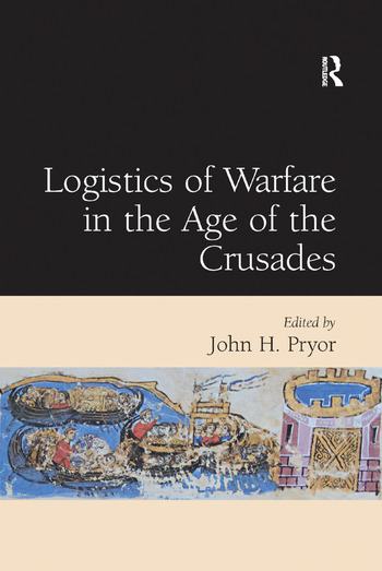 Logistics of Warfare in the Age of the Crusades book cover