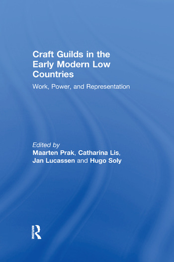 Craft Guilds in the Early Modern Low Countries Work, Power, and Representation book cover