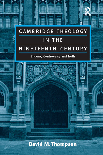 Cambridge Theology in the Nineteenth Century Enquiry, Controversy and Truth book cover