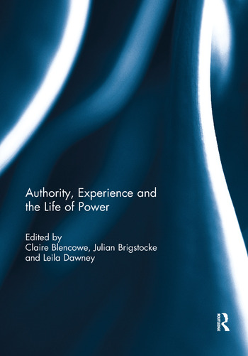 Authority, Experience and the Life of Power book cover