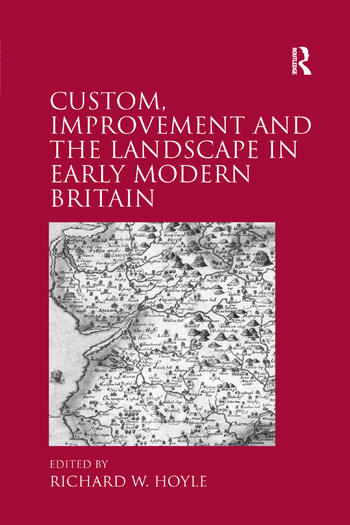 Custom, Improvement and the Landscape in Early Modern Britain book cover