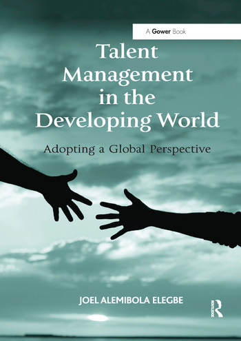 Talent Management in the Developing World Adopting a Global Perspective book cover