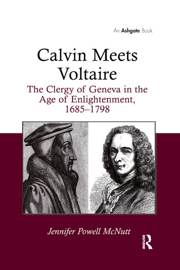 Calvin Meets Voltaire The Clergy of Geneva in the Age of Enlightenment, 1685–1798 book cover