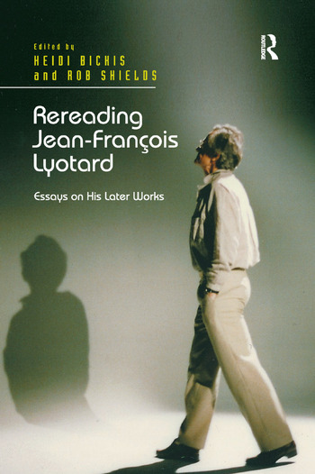 Rereading Jean-François Lyotard Essays on His Later Works book cover