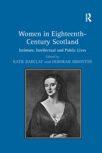 Women in Eighteenth-Century Scotland Intimate, Intellectual and Public Lives book cover