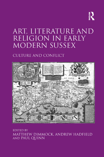Art, Literature and Religion in Early Modern Sussex Culture and Conflict book cover
