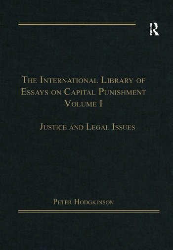 The International Library of Essays on Capital Punishment, Volume 1 Justice and Legal Issues book cover