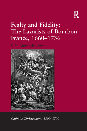 Fealty and Fidelity: The Lazarists of Bourbon France, 1660-1736 book cover