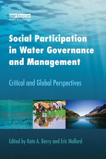 Social Participation in Water Governance and Management Critical and Global Perspectives book cover
