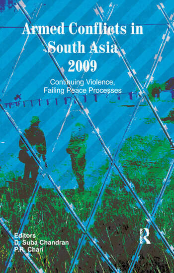 Armed Conflicts in South Asia 2009 Continuing Violence, Failing Peace Processes book cover